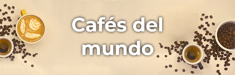 Cafés del Mundo